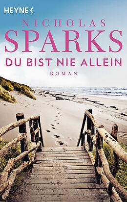 Kartonierter Einband Du bist nie allein von Nicholas Sparks