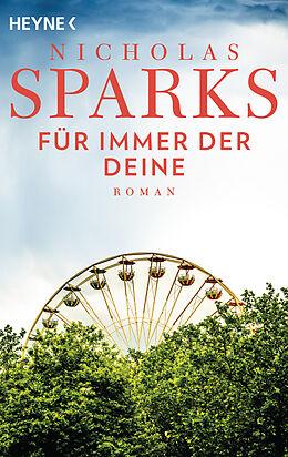 Kartonierter Einband Für immer der Deine von Nicholas Sparks