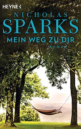 Kartonierter Einband Mein Weg zu dir von Nicholas Sparks