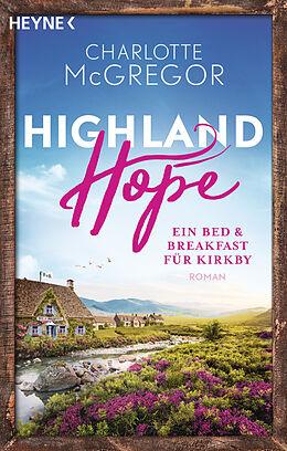 Kartonierter Einband Highland Hope 1 - Ein Bed & Breakfast für Kirkby von Charlotte McGregor