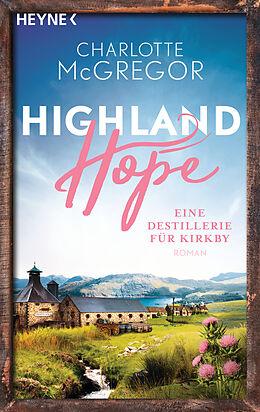 Kartonierter Einband Highland Hope 3 - Eine Destillerie für Kirkby von Charlotte McGregor