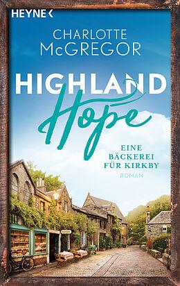 Kartonierter Einband Highland Hope 4 - Eine Bäckerei für Kirkby von Charlotte McGregor