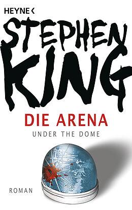 Kartonierter Einband Die Arena von Stephen King