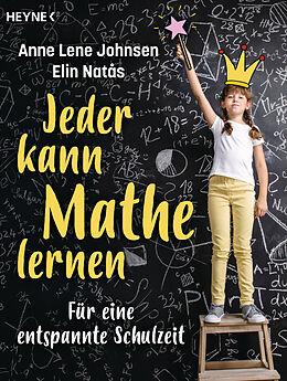 Kartonierter Einband Jeder kann Mathe lernen von Anne Lene Johnsen, Elin Natås