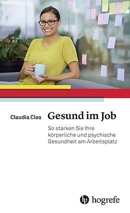 Kartonierter Einband Gesund im Job von Claudia Clos
