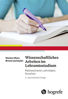 Kartonierter Einband Wissenschaftliches Arbeiten im Lehramtsstudium von Markus Roos, Bruno Leutwyler