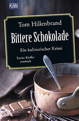 Kartonierter Einband Bittere Schokolade von Tom Hillenbrand