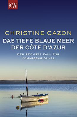 Kartonierter Einband Das tiefe blaue Meer der Côte d'Azur von Christine Cazon