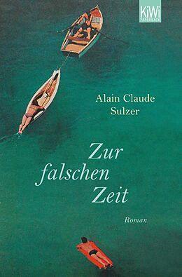 E-Book (epub) Zur falschen Zeit von Alain Claude Sulzer