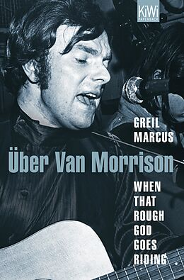 E-Book (epub) When That Rough God Goes Riding. Über Van Morrison von Greil Marcus