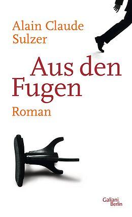 E-Book (epub) Aus den Fugen von Alain Claude Sulzer