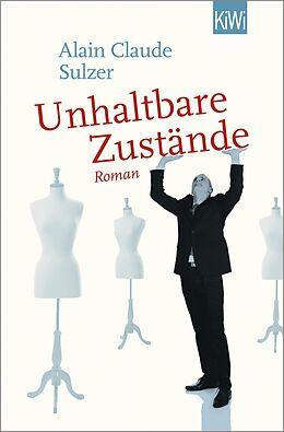 E-Book (epub) Unhaltbare Zustände von Alain Claude Sulzer