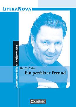 Martin Suter: Ein perfekter Freund. Unterrichtsmodelle mit Kopiervorlagen [Version allemande]