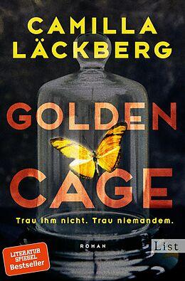Kartonierter Einband Golden Cage. Trau ihm nicht. Trau niemandem von Camilla Läckberg