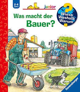 Spiralbindung Wieso? Weshalb? Warum? junior: Was macht der Bauer? (Band 62) von Patricia Mennen