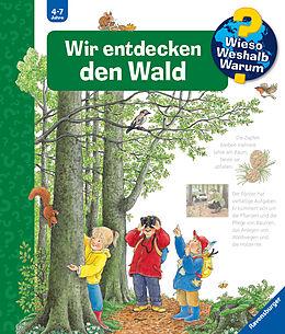 Pappband Wieso? Weshalb? Warum? Wir entdecken den Wald (Band 46) von Angela Weinhold