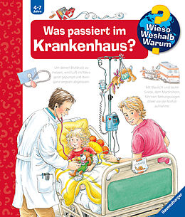 Spiralbindung Wieso? Weshalb? Warum? Was passiert im Krankenhaus? (Band 53) von Andrea Erne