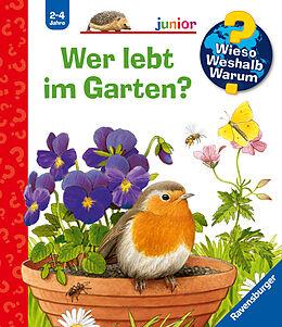 Spiralbindung Wieso? Weshalb? Warum? junior: Wer lebt im Garten? (Band 49) von Patricia Mennen