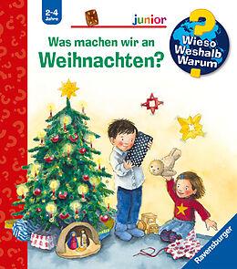 Spiralbindung Wieso? Weshalb? Warum? junior: Was machen wir an Weihnachten? (Band 44) von Andrea Erne