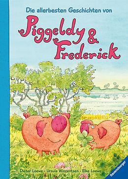 Die Allerbesten Geschichten Von Piggeldy Und Frederick Elke Loewe