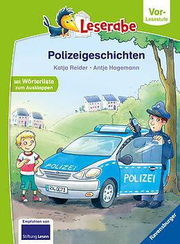 Fester Einband Polizeigeschichten - Leserabe ab Vorschule - Erstlesebuch für Kinder ab 5 Jahren von Katja Reider