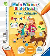 tiptoi?? Mein Wörter-Bilderbuch: Unser Zuhause [Version allemande]