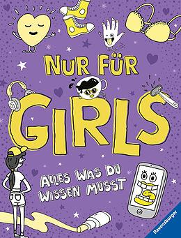 Kartonierter Einband Nur für Girls - Alles was du wissen musst von Lizzie Cox