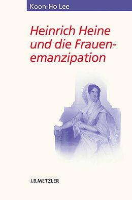 Kartonierter Einband Heinrich Heine und die Frauenemanzipation von Koon-Ho Lee