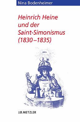 Kartonierter Einband Heinrich Heine und der Saint-Simonismus 1830  1835 von Nina Bodenheimer