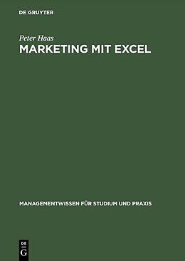 Fester Einband Marketing mit Excel von Peter Haas