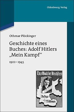 geschichte eines buches adolf hitlers mein kampf. Black Bedroom Furniture Sets. Home Design Ideas