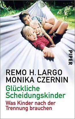 Kartonierter Einband Glückliche Scheidungskinder von Remo H. Largo, Monika Czernin