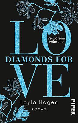 Kartonierter Einband Diamonds For Love  Verbotene Wünsche von Layla Hagen