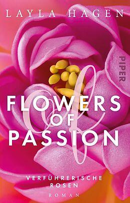 Kartonierter Einband Flowers of Passion  Verführerische Rosen von Layla Hagen