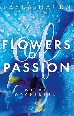 Kartonierter Einband Flowers of Passion  Wilde Orchideen von Layla Hagen
