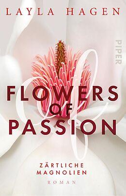 Kartonierter Einband Flowers of Passion  Zärtliche Magnolien von Layla Hagen