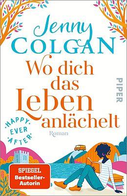 Kartonierter Einband Happy Ever After  Wo dich das Leben anlächelt von Jenny Colgan
