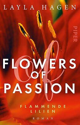 Kartonierter Einband Flowers of Passion  Flammende Lilien von Layla Hagen