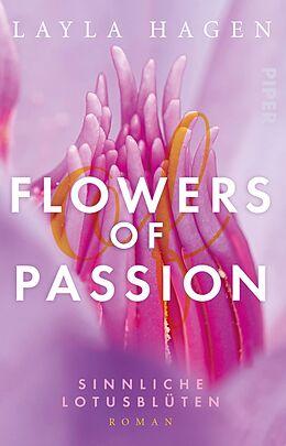 Kartonierter Einband Flowers of Passion  Sinnliche Lotusblüten von Layla Hagen