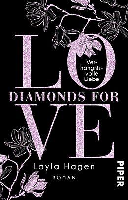 E-Book (epub) Diamonds For Love - Verhängnisvolle Liebe von Layla Hagen