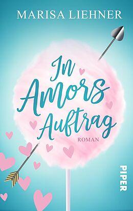 E-Book (epub) In Amors Auftrag von Marisa Liehner
