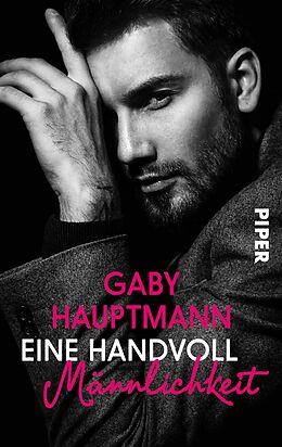 E-Book (epub) Eine Handvoll Männlichkeit von Gaby Hauptmann
