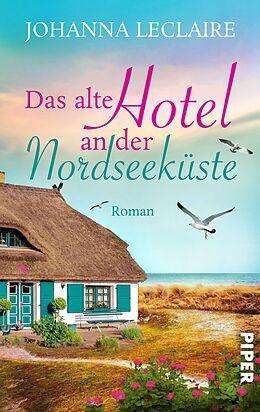 E-Book (epub) Das alte Hotel an der Nordseeküste von Johanna Leclaire