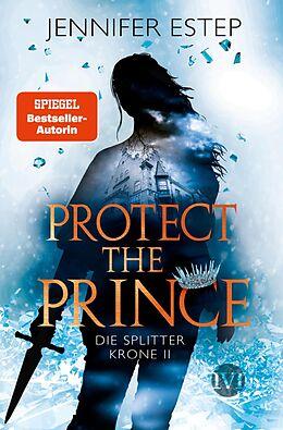 E-Book (epub) Protect the Prince von Jennifer Estep
