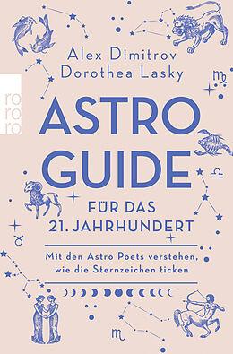 Kartonierter Einband Astro-Guide für das 21. Jahrhundert von Alex Dimitrov, Dorothea Lasky