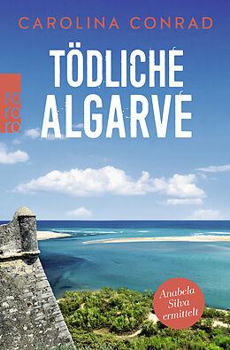 Kartonierter Einband Tödliche Algarve von Carolina Conrad