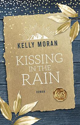 Kartonierter Einband Kissing in the Rain von Kelly Moran