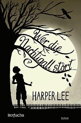 Kartonierter Einband Wer die Nachtigall stört ... von Harper Lee