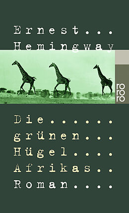 Kartonierter Einband Die grünen Hügel Afrikas von Ernest Hemingway