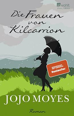 Kartonierter Einband Die Frauen von Kilcarrion von Jojo Moyes